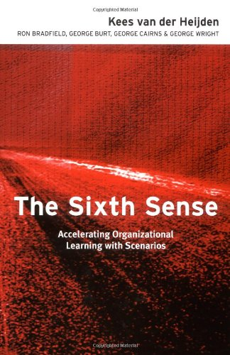 Sixth Sense Accelerating Organizational Learning with Scenarios  2002 edition cover