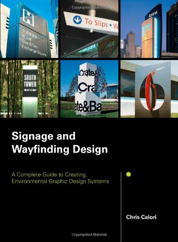 Signage and Wayfinding Design A Complete Guide to Creating Environmental Graphic Design Systems  2007 edition cover