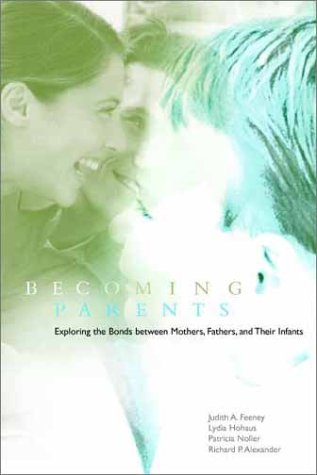 Becoming Parents Exploring the Bonds Between Mothers, Fathers and Their Infants  2001 9780521775915 Front Cover