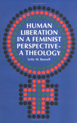Human Liberation in a Feminist Perspective A Theology N/A 9780664249915 Front Cover