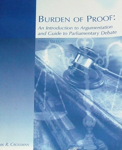 Burden of Proof An Introduction to Argumentation and Guide to Parliamentary Debate 3rd 2005 edition cover