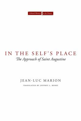 In the Self's Place The Approach of Saint Augustine  2012 edition cover