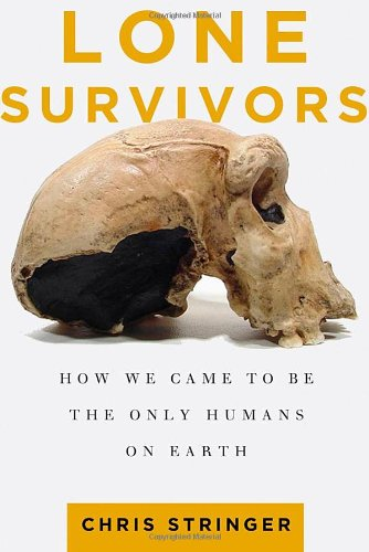 Lone Survivors How We Came to Be the Only Humans on Earth  2012 edition cover