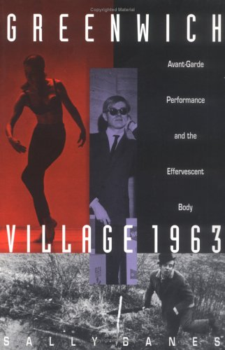 Greenwich Village 1963 Avant-Garde Performance and the Effervescent Body  1993 9780822313915 Front Cover