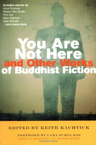 You Are Not Here and Other Works of Buddhist Fiction   2006 edition cover