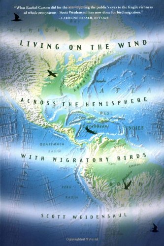 Living on the Wind Across the Hemisphere with Migratory Birds  2003 edition cover