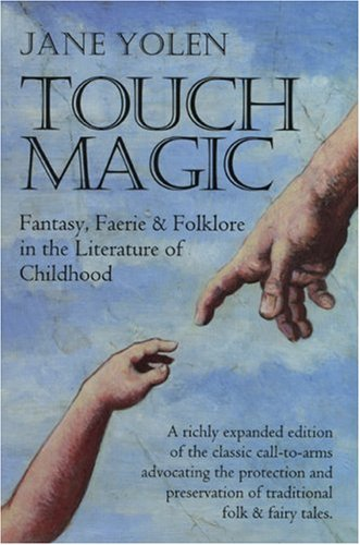 Touch Magic Fantasy, Faerie and Folklore in the Literature of Childhood  2000 (Expanded) edition cover