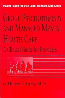 Group Psychotherapy and Managed Mental Health Care A Clinical Guide for Providers  1996 9780876307915 Front Cover