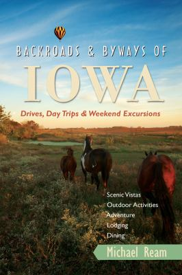 Backroads and Byways of Iowa Drives, Day Trips and Weekend Excursions N/A 9780881509915 Front Cover