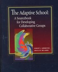 Adaptive School A Sourcebook for Developing Collaborative Groups  1999 9780926842915 Front Cover