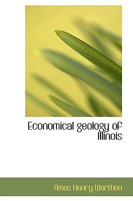 Economical Geology of Illinois N/A 9781115197915 Front Cover
