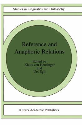 Reference and Anaphoric Relations   2000 9781402002915 Front Cover