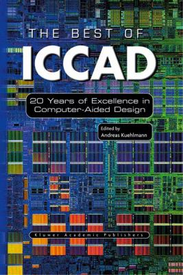Best of ICCAD 20 Years of Excellence in Computer-Aided Design  2003 9781402073915 Front Cover