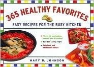 365 Healthy Favorites : Easy Recipes for the Busy Kitchen  2007 9781402747915 Front Cover