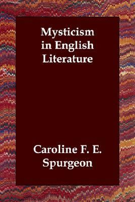 Mysticism in English Literature N/A 9781406806915 Front Cover