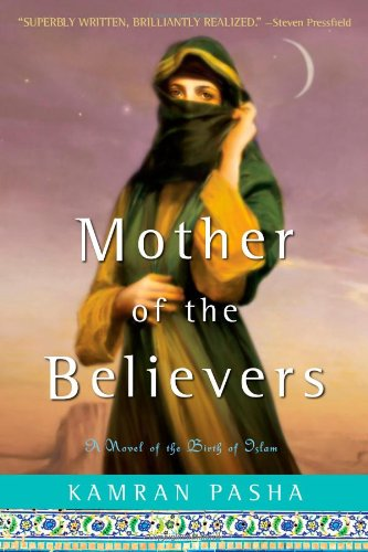 Mother of the Believers A Novel of the Birth of Islam  2009 edition cover