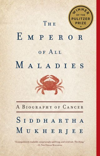 Emperor of All Maladies A Biography of Cancer N/A 9781439170915 Front Cover