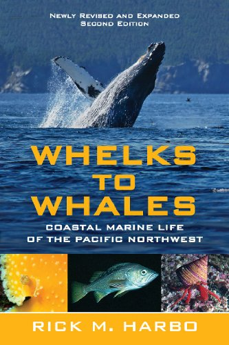 Whelks to Whales Coastal Marine Life of the Pacific Northwest 2nd 2011 edition cover