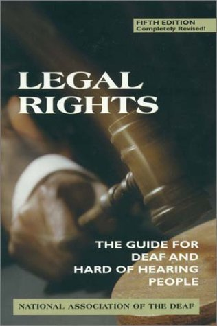 Legal Rights The Guide for Deaf and Hard of Hearing People 5th 2000 (Revised) edition cover