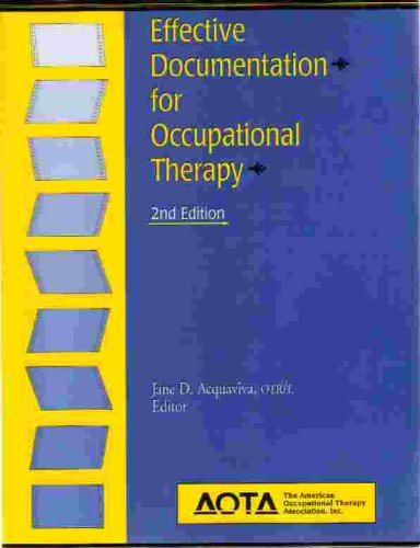 Effective Documentation for Occupational Therapy 2nd 1998 9781569000915 Front Cover