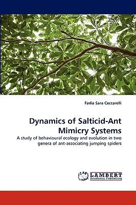Dynamics of Salticid-Ant Mimicry Systems N/A 9783838359915 Front Cover
