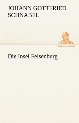 Die Insel Felsenburg  N/A 9783842420915 Front Cover