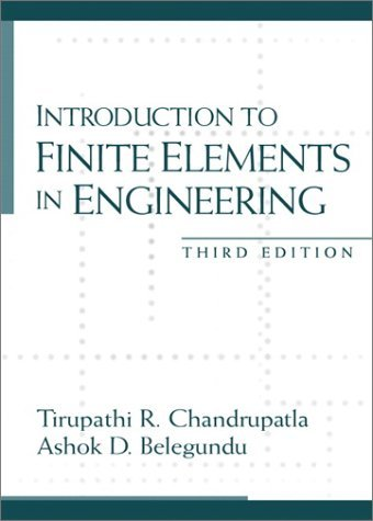 Introduction to Finite Elements in Engineering  3rd 2002 (Revised) 9780130615916 Front Cover
