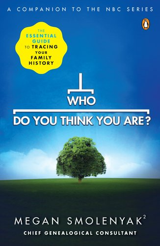 Who Do You Think You Are? The Essential Guide to Tracing Your Family History N/A edition cover