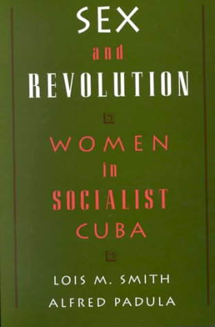 Sex and Revolution Women in Socialist Cuba  1996 edition cover
