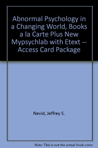 Abnormal Psychology in a Changing World + New Mypsychlab With Etext Access Card: Books a La Carte  2013 edition cover