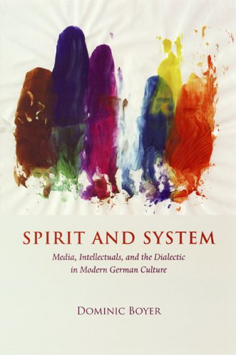 Spirit and System Media, Intellectuals, and the Dialectic in Modern German Culture  2005 9780226068916 Front Cover