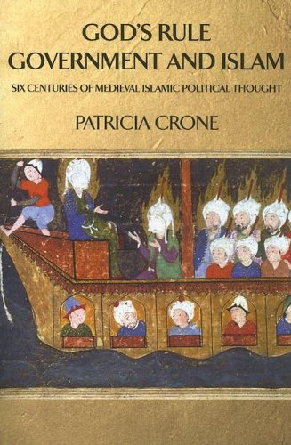 God's Rule - Government and Islam Six Centuries of Medieval Islamic Political Thought  2004 9780231132916 Front Cover