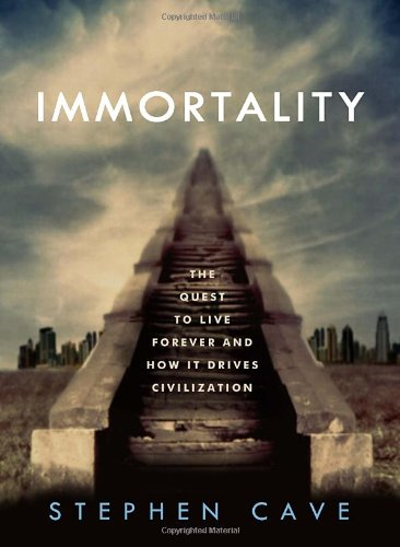 Immortality The Quest to Live Forever and How It Drives Civilization  2011 edition cover