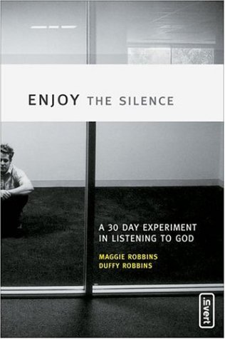 Enjoy the Silence A 30 Day Experiment in Listening to God  2005 edition cover