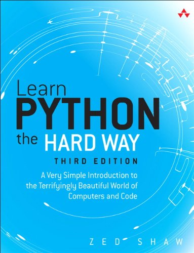 Learn Python the Hard Way A Very Simple Introduction to the Terrifyingly Beautiful World of Computers and Code 3rd 2014 edition cover