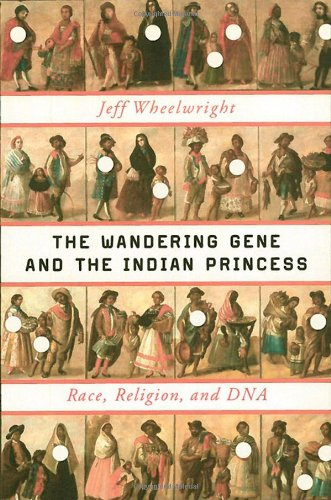 Wandering Gene and the Indian Princess Race, Religion, and DNA  2012 edition cover