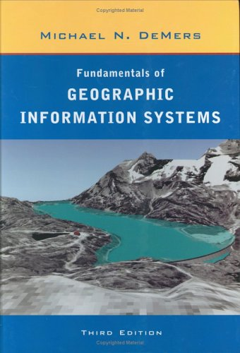 Fundamentals of Geographic Information Systems  3rd 2005 (Revised) edition cover