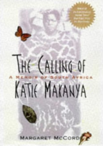 Calling of Katie Makanya A Memoir of South Africa  1995 edition cover