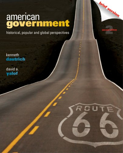 American Government Historical, Popular, and Global Perspectives 2nd 2012 (Brief Edition) edition cover