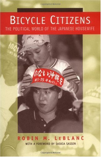 Bicycle Citizens The Political World of the Japanese Housewife  1999 edition cover