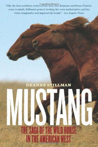 Mustang The Saga of the Wild Horse in the American West  2009 9780547237916 Front Cover
