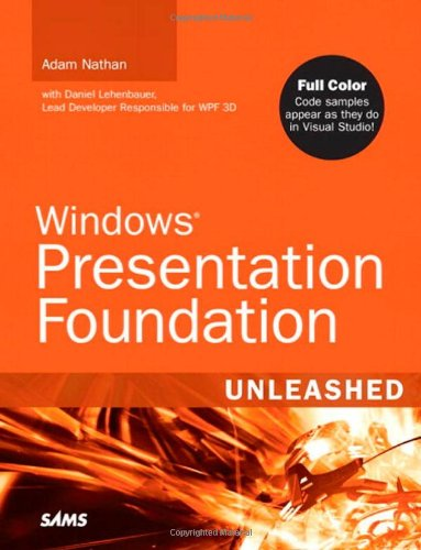 Windows Presentation Foundation Unleashed   2007 (Annotated) 9780672328916 Front Cover