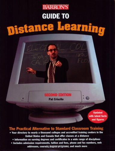 Guide to Distance Learning The Practical Alternative to Standard Classroom Education 2nd 2002 9780764117916 Front Cover