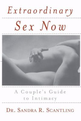 Extraordinary Sex Now A Couple's Guide to Intimacy N/A 9780767905916 Front Cover