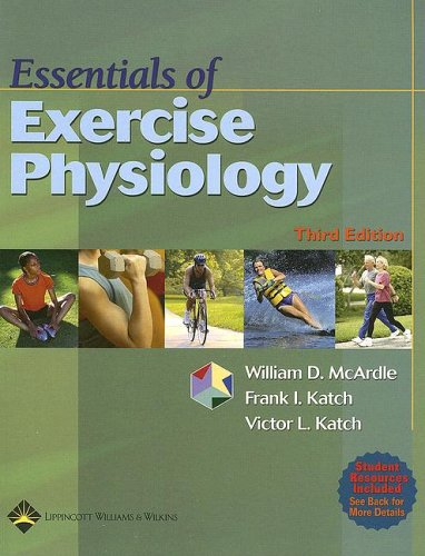 Essentials of Exercise Physiology  3rd 2006 (Revised) 9780781749916 Front Cover