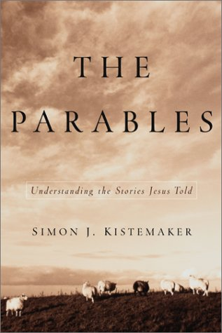 Parables Understanding the Stories Jesus Told  2002 (Revised) 9780801063916 Front Cover