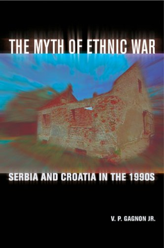 Myth of Ethnic War Serbia and Croatia in the 1990's  2006 edition cover