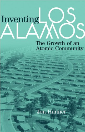 Inventing Los Alamos The Growth of an Atomic Community N/A edition cover