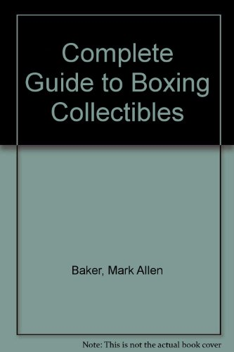 Complete Guide to Boxing Memorabilia   1995 9780873413916 Front Cover