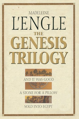 Genesis Trilogy And It Was Good, a Stone for a Pillow, Sold into Egypt  2001 9780877882916 Front Cover